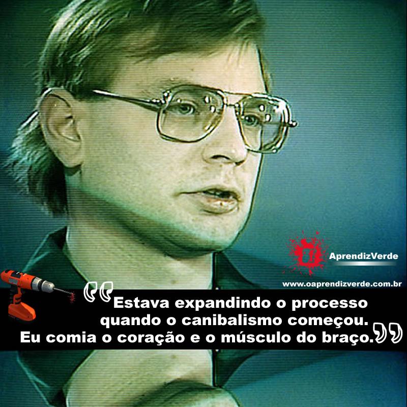 Jeffrey Dahmer, em entrevista para Inside Edition em 1993.