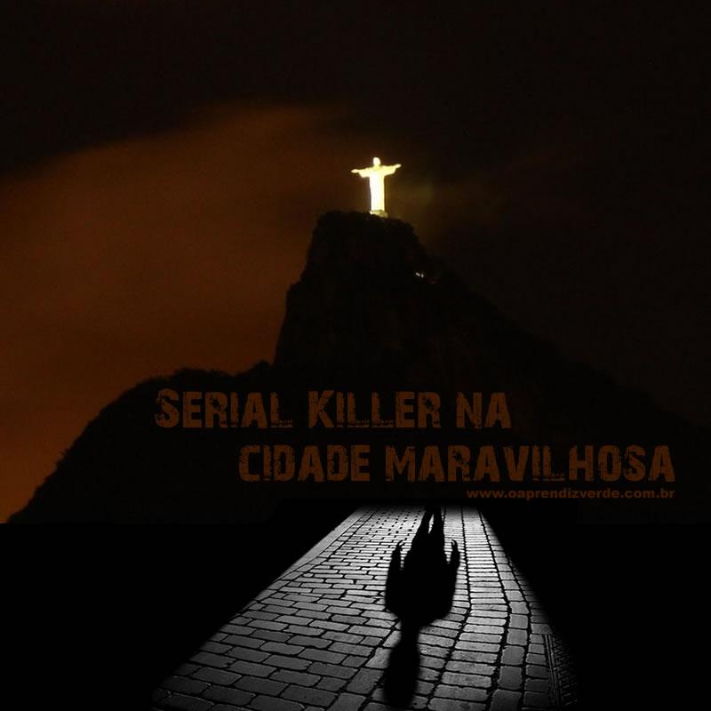 Serial Killer na Cidade Maravilhosa