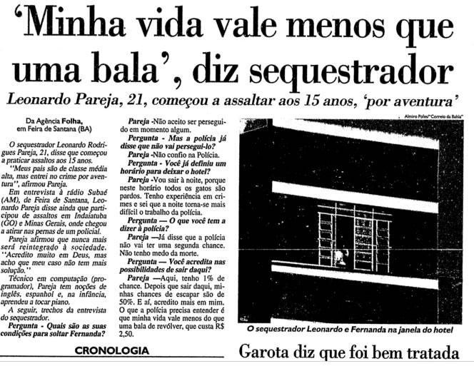 Durante o sequestro Pareja deu uma entrevista para a Folha de São Paulo. Data: 4 de setembro de 1995.