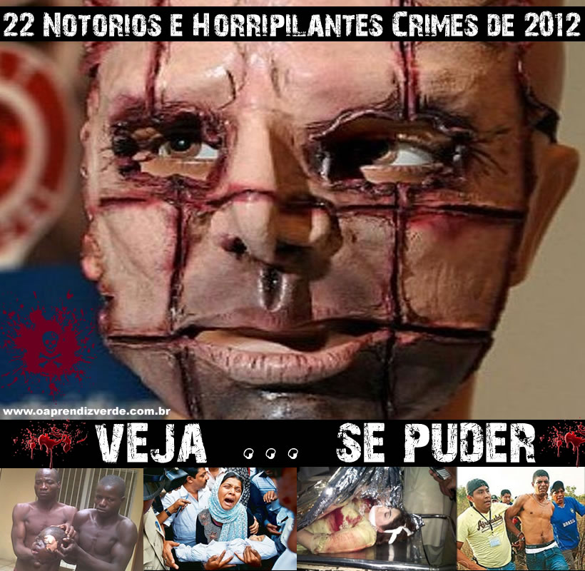 22 Notorios e Horripilantes Crimes de 2012