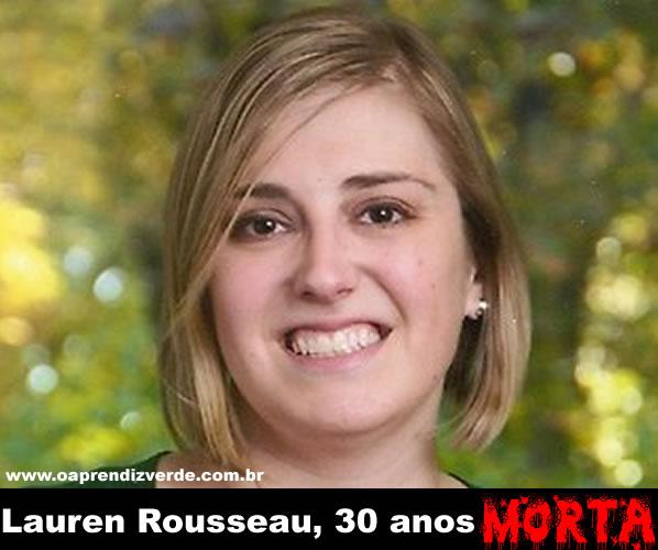 Na Foto: A professora Lauren Rousseau, 30 anos.