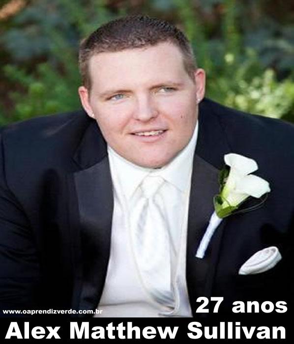 Alex Matthew Sullivan, 27 anos. Alex comemorava o seu aniversário de 27 anos com amigos.