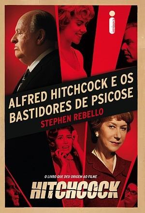 Na foto: Capa do livro Alfred Hitchcok e os bastidores de Psicose.