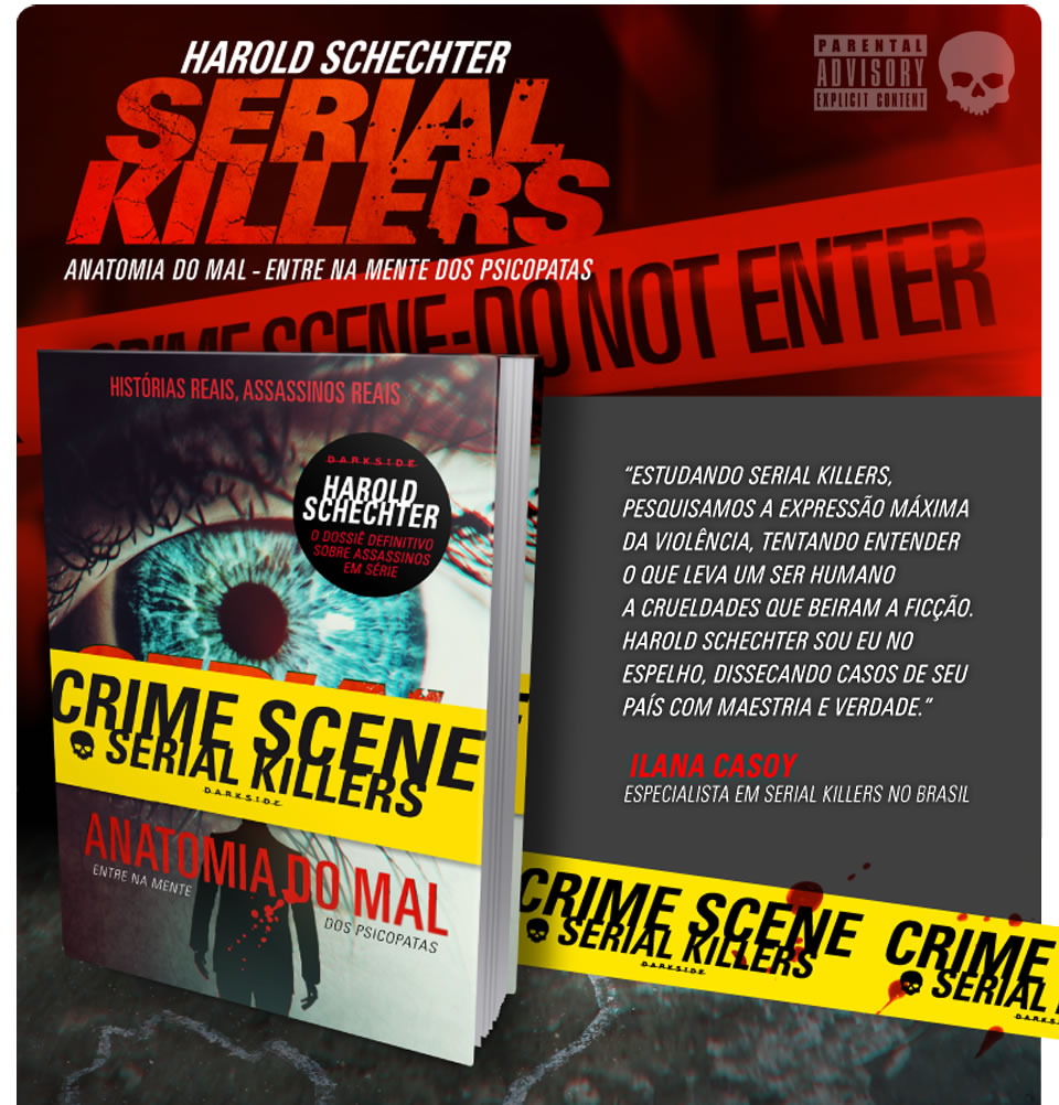 Serial Killers - Anatomia do Mal. De Harold Schechter. Fonte: Darksidebooks.com