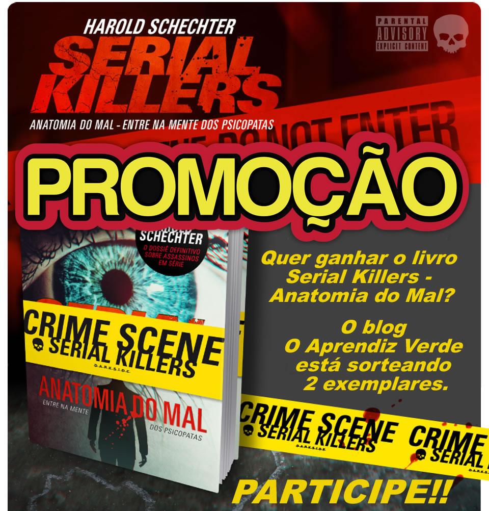 Promoção Serial Killers - Anatomia do Mal