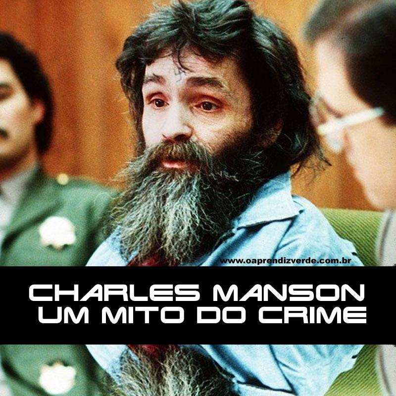 Livro - A Vida e os Tempos de Charles Manson - Mito do Crime