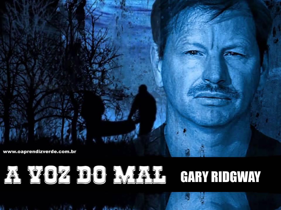 Gary Ridgway - A Voz do Mal