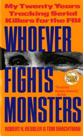 Robert Ressler - o homem que entendia serial killers - Whoever Fights Monsters