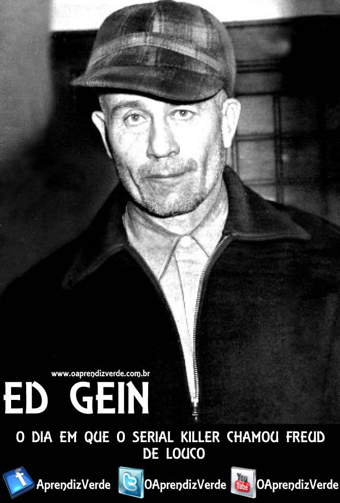 Ed Gein, o dia em que o serial killer chamou Freud de louco - Capa
