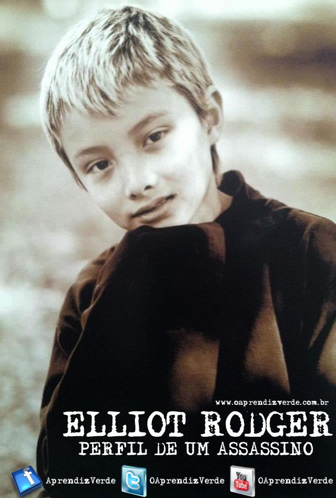 Elliot Rodger - Perfil de um Assassino