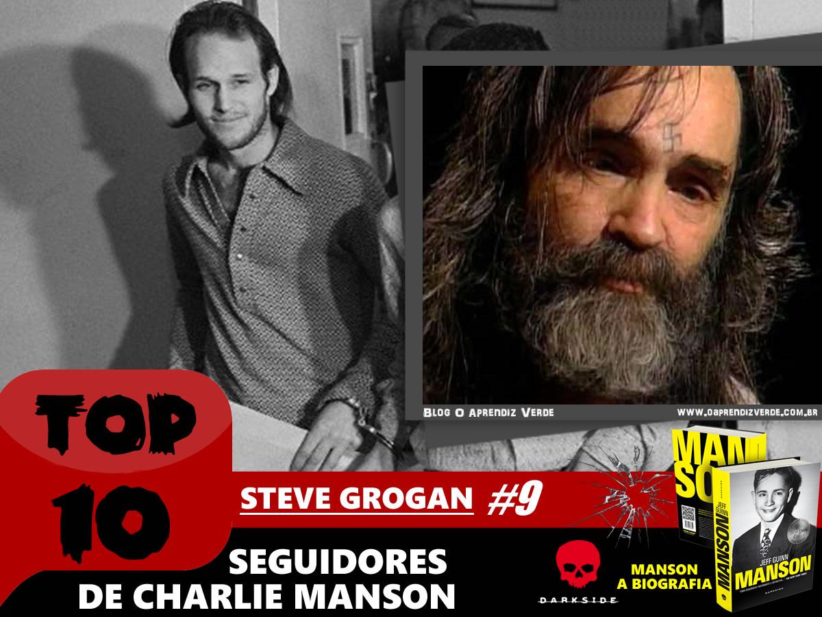 Top 10 Seguidores de Charles Manson - Steve Grogan