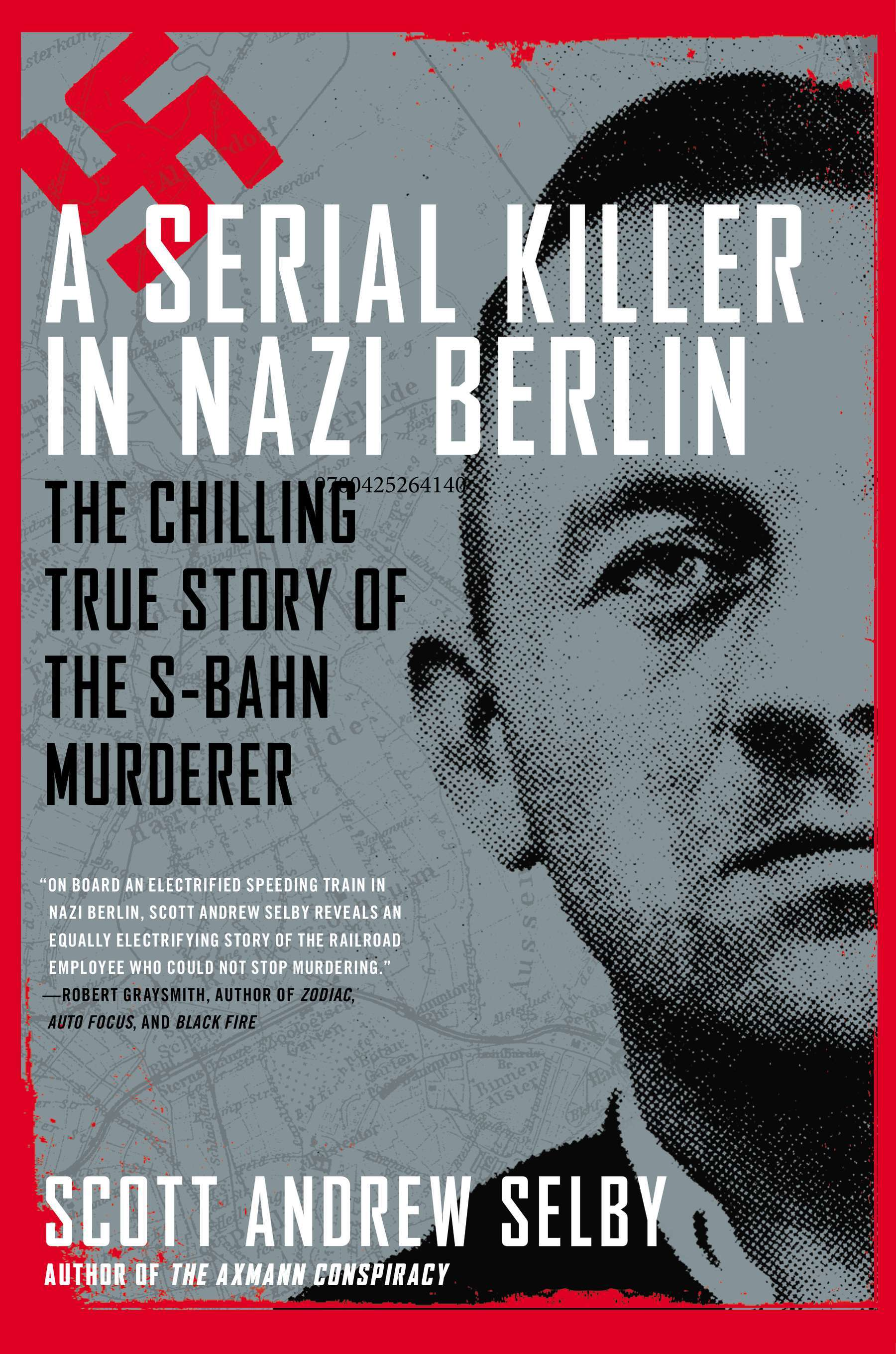 Um Serial Killer na Berlim Nazista - A Assustadora História do Assassino do S-Bahn