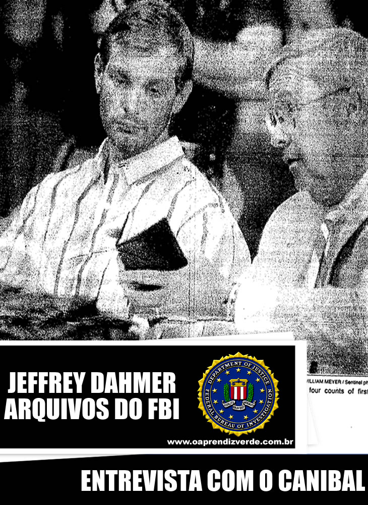 Jeffrey Dahmer Arquivos do FBI - Entrevista