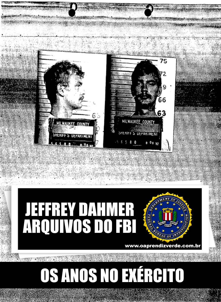 Jeffrey Dahmer - Arquivos do FBI - Exército
