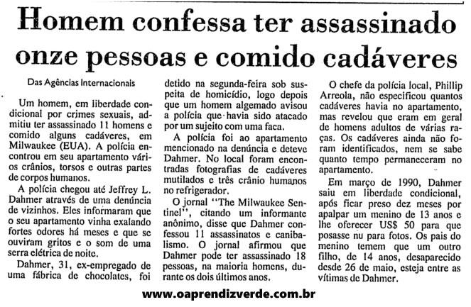 A primeira publicação da Folha de São Paulo sobre os crimes de Jeffrey Dahmer foi publicada no dia 25 de Julho de 1991.