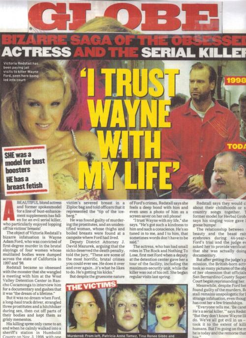 A obsessão de Victoria Redstall com o serial killer Wayne Ford foi capa de jornais nos Estados Unidos.