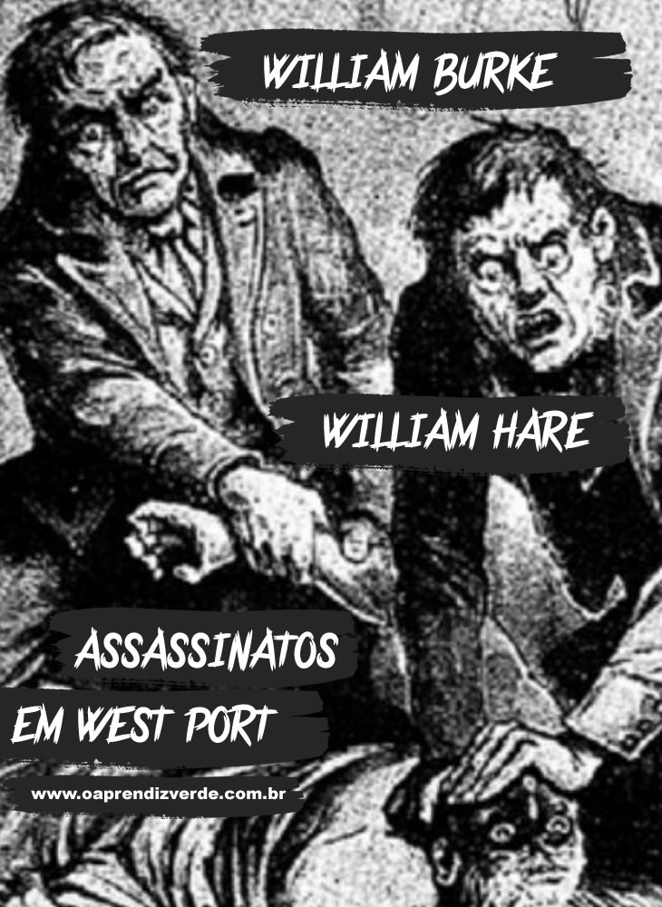 William Burke e William Hare - Assassinatos em West Port