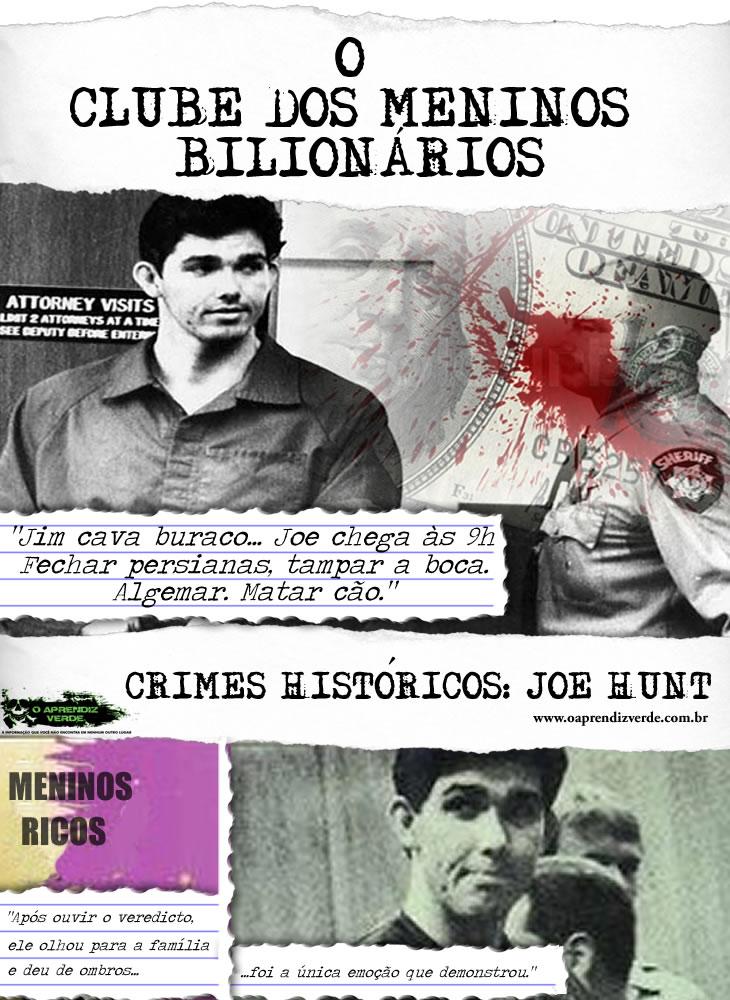 Crimes Históricos - Joe Hunt e o Clube dos Meninos Bilionários