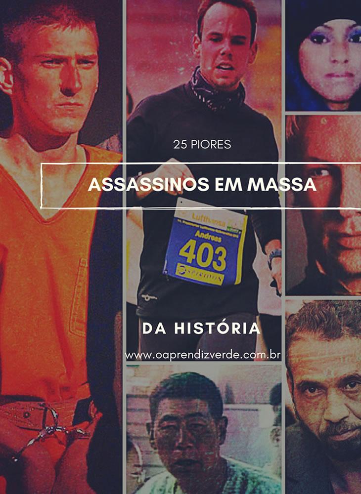 25 Piores Assassinos em Massa da História
