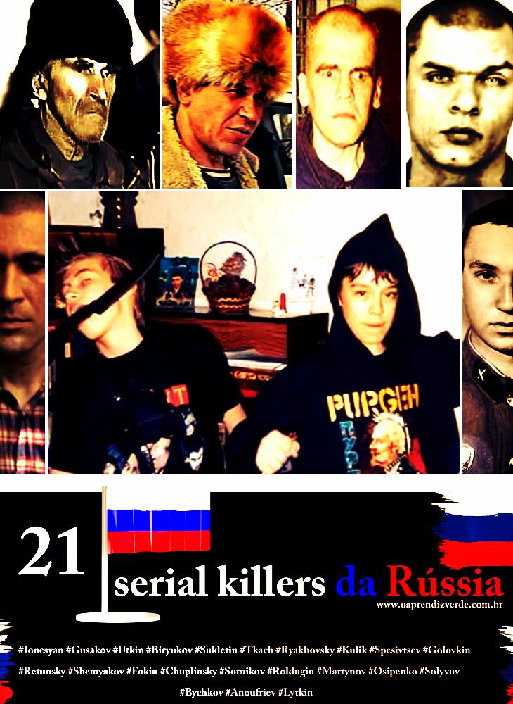 21 serial killers da Rússia