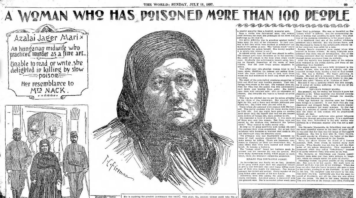 """Em 11 de julho de 1897 o jornal americano The World publicou uma extensa reportagem sobre a serial killer Azalai Jager. """"Uma mulher que envenenou mais de 100 pessoas. Uma parteira húngara que praticou o assassinato como uma arte fina. Incapaz de ler ou escrever, ela se encantou pelo assassinato lento por veneno,"""" diz a reportagem. Foto: The World."""