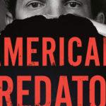 American Predator: livro detalha crimes do assustador serial killer Israel Keyes